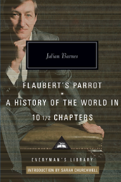 Flaubert's Parrot, A History of the World in 10½ Chapters